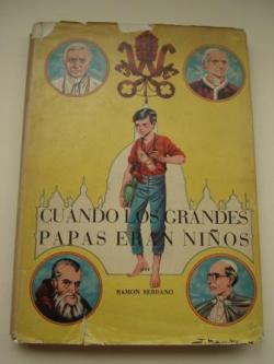 Ver os detalles de:  Cuandos los grandes Papas eran niños