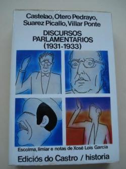 Ver os detalles de:  Discursos parlamentarios (1931-1933). Castelao, Otero Pedrayo, Suárez Picallo, Villar Ponte