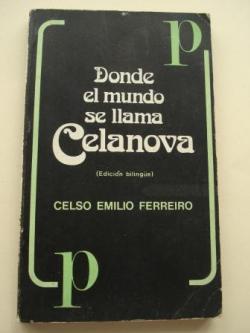 Ver os detalles de:  Donde el mundo se llama Celanova / Onde o mundo chámase Celanova (Edición bilingüe galego-castellano)