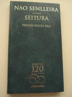 Ver os detalles de:  Nao senlleira / Seitura