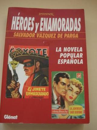 Héroes y enamoradas. La novela popular española - Ver os detalles do produto