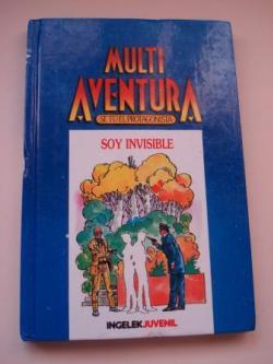 Ver os detalles de:  Soy invisible. Multi Aventura. Sé tú el protagonista, nº 10