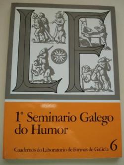 Ver os detalles de:  1º Seminario Galego do Humor. Cuadernos do Laboratorio de Formas de Galicia, núm. 6
