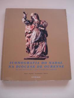 Ver os detalles de:  Iconografía do Nadal na Diocese de Ourense da Anunción ó Bautismo do Xordán