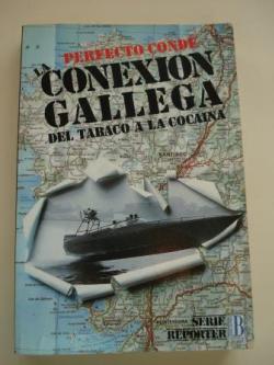 Ver os detalles de:  Conexión Gallega. Del tabaco a la cocaina (1ª edición)