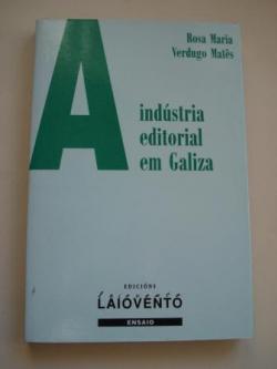 Ver os detalles de:  A indústria editorial em Galiza (1973-1996)