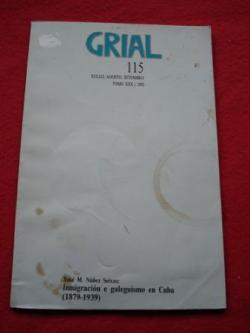 Ver os detalles de:  Revista GRIAL nº 115. Inmigración e galeguismo en Cuba (1879-1939)