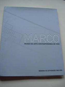 Ver os detalles de:  MARCO. Museo de Arte Contemporánea de Vigo. Memoria de Actividade 2002-2003