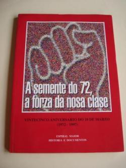 Ver os detalles de:  A semente do 72, a forza da nosa clase. Vintecinco aniversario do 10 de Marzo (1972-1997)