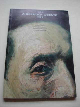A Xeración Doente 1871-1902. Jenaro Carrero. Ovidio Murguía. Ramón Parada Justel. Joaquín Vaamonde. Catálogo Exposición  - Ver os detalles do produto