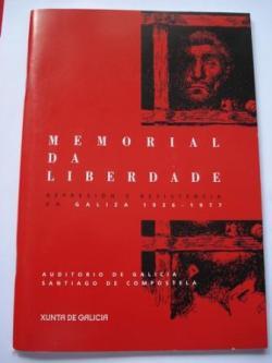 Ver os detalles de:  Memorial da liberdade. Represión e resistencia en Galiza 1936-1977. Catálogo Exposición. Santiago de Compostela, 2006 -2007