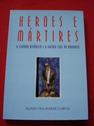 Heroes e mártires. A Segunda República e a Guerra Civil no Barbanza (Galicia) - Ver os detalles do produto