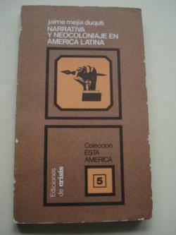 Ver os detalles de:  Narrativa y neocoloniaje en América Latina