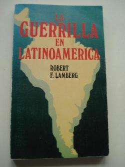 Ver os detalles de:  La guerrilla en Latinoamérica