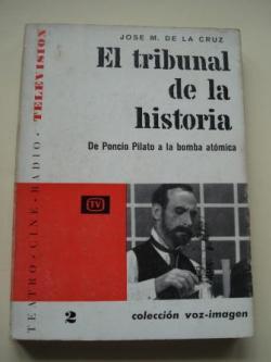 Ver os detalles de:  El tribunal de la historia. De Poncio Pilato a la bomba atómica