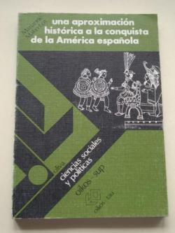 Ver os detalles de:  Una aproximación histórica a la conquista de la América española
