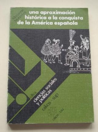 Una aproximación histórica a la conquista de la América española - Ver los detalles del producto