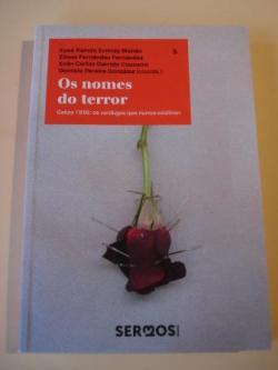 Ver os detalles de:  Os nomes do terror. Galiza 1936: os verdugos que nunca existiron