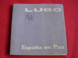 Ver os detalles de:  Lugo. España en Paz. Edición conmemorativa de los 25 años de Paz del franquismo