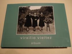 Ver os detalles de:  VIRXILIO VIEITEZ. Álbum (Textos de Manuel Sendón / Xosé Luis Suárez Canal en galego e inglés)