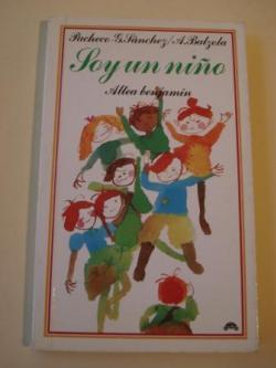 Ver os detalles de:  Soy un niño (Altea Benjamín, núm. 97)