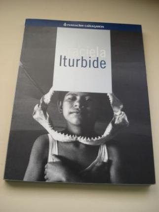 GRACIELA ITURBIDE. Catálogo Exposición Fundación Caixa Galicia - Ver os detalles do produto