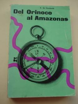 Ver os detalles de:  Del Orinoco al Amazonas. Viaje a las regiones equinocciales del nuevo continente