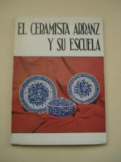 Ver os detalles de:  El ceramista Arranz y su escuela