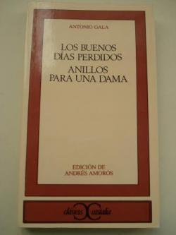 Ver os detalles de:  Los buenos días perdidos / Anillos para una dama (Edición de Andrés Amorós)