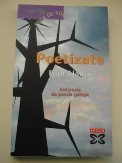 Ver os detalles de:  Poetízate. Antoloxía da poesía galega