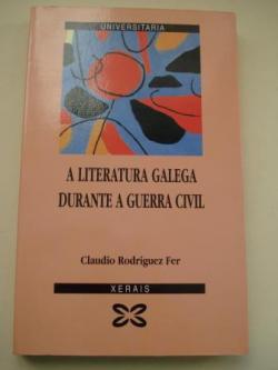 Ver os detalles de:  A literatura galega durante a guerra civil (1936-1939)