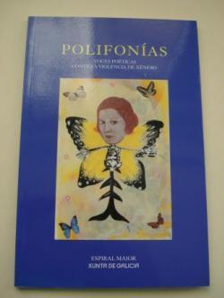 Ver os detalles de:  Polifonías. Voces poéticas contra a violencia de xénero