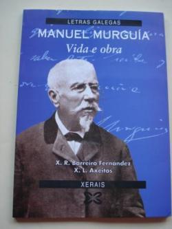 Ver os detalles de:  Manuel Murguía. Vida e obra