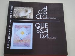 Ver os detalles de:  Aclisco Quessada / Quessada Acisclo. `Búsquedas y encuentros´. Catálogo Exposición Sala Municipal de Exposiciones Estación Marítima, A Coruña, Maio 1990 (Escultura - Pintura)