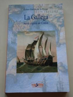 Ver os detalles de:  La Gallega. Nave capitá de Colón (En gallego)