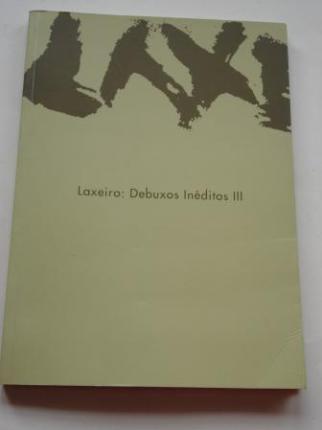 LAXEIRO: Debuxos inéditos III. Catálogo Exposición Fundación Laxeiro, Vigo, 2005 - Ver os detalles do produto