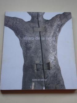 Ver os detalles de:  ÁLVARO DE LA VEGA. Catálogo Exposición Casa da Parra, Santiago de Compostela, 1998