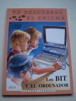 Ver os detalles de:  Los BIT y el ordenador. Colección Tú descubres el enigma