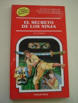 Ver os detalles de:  El secreto de los ninja. Elige tu propia aventura, nº 43
