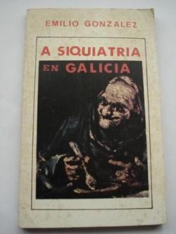Ver os detalles de:  A Siquiatría en Galicia (A Siquiatría galega e Conxo)