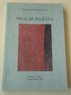 Ver os detalles de:  Final de película (Permio de Teatro Rafael Dieste, 2005
