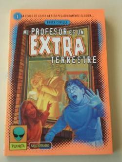 Ver os detalles de:  Mi profesor es un extraterrestre, nº 1. La clase de sexto ha sido peligrosamente elegida