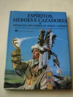 Ver os detalles de:  Espíritos, heroes e cazadores da mitoloxía dos indios de Norte América