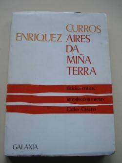 Ver os detalles de:  Aires da miña terra (Edición crítica, introducción e notas: Carlos Casares)