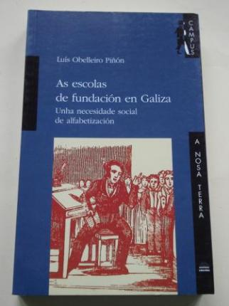 As escolas de fundación en Galiza. Unha necesidade social de alfabetización. O caso da provincia de Pontevedra - Ver los detalles del producto