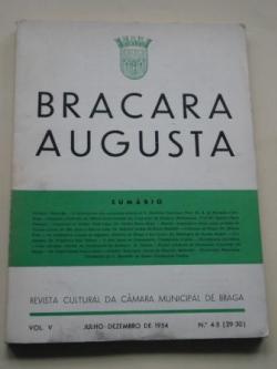 Ver os detalles de:  BRACARA AUGUSTA. Revista cultural da Câmara Municipal de Braga. Nº 4-5 (29-30). Julho-Dezembro de 1954