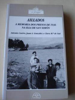 Ver os detalles de:  Aillados. A memoria dos presos de 1936 na Illa de San Simón