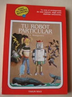 Ver os detalles de:  Tu robot particular. Elige tu propia aventura - Globo Azul, nº 3