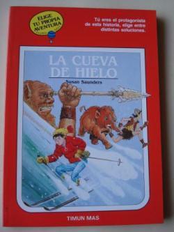 Ver os detalles de:  La cueva de hielo. Elige tu propia aventura - Globo Azul, nº 20