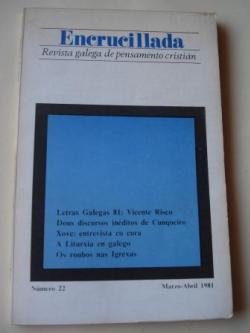 Ver os detalles de:  ENCRUCILLADA. Revista galega de pensamento cristián. Nº 22. Marzo-abril 1981 (Director: Andrés Torres Queiruga)